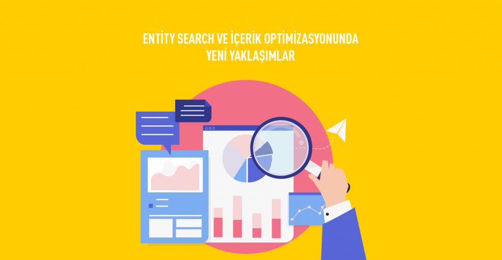 Entity Search ve İçerik Optimizasyonu